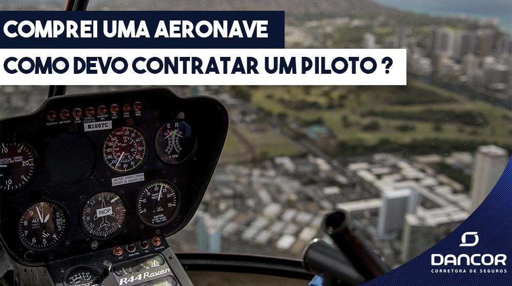 Comprei Uma Aeronave, Como Devo Contratar um Piloto ?