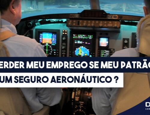 Vou Perder Meu Emprego Se Meu Patrão Fizer Um Seguro Aeronáutico ?