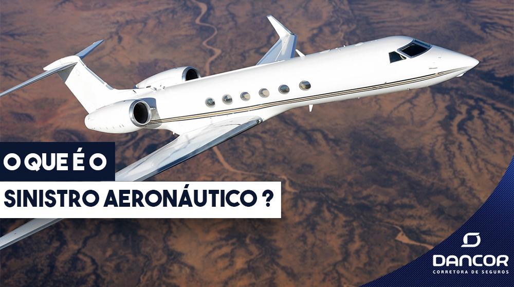 O Que é O Sinistro Aeronáutico ?