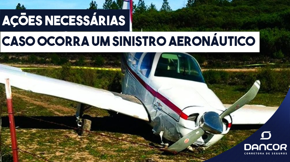 Ações Necessárias Caso Ocorra um Sinistro Aeronáutico