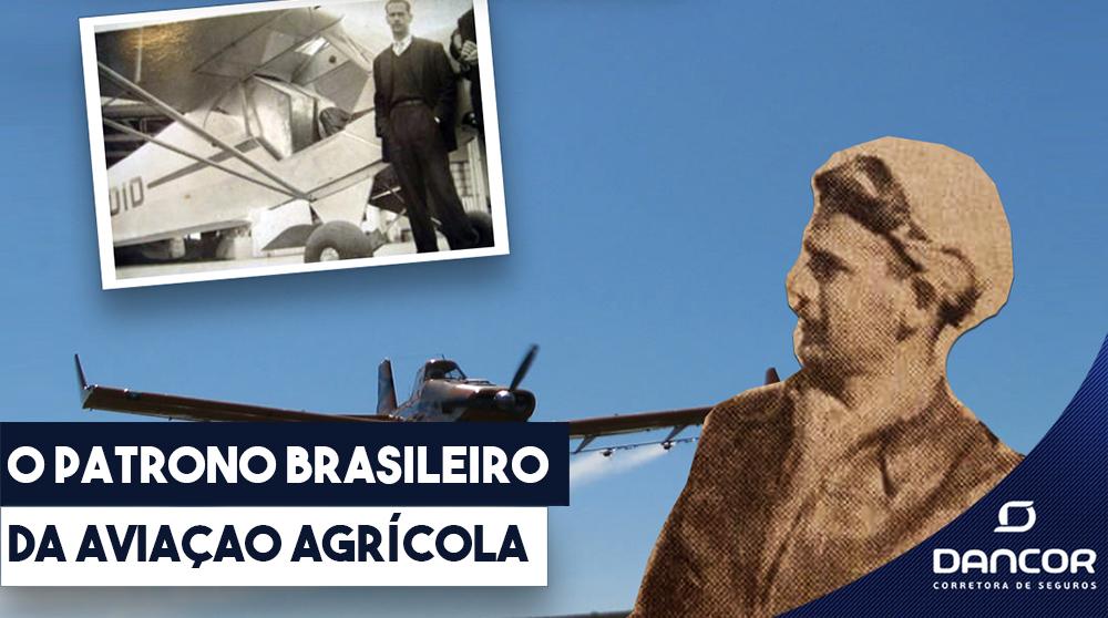 O Patrono Da Aviação Agrícola Brasileira